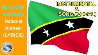 National Anthem of Saint Kitts and Nevis INSTRUMENTAL & SONG (Lyrics) ❤️O Land of Beauty!❤️