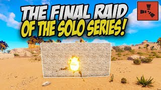 The Final Raid of the Series! - Rust Solo Survival Gameplay