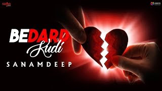 Evergreen Punjabi Old Songs - Bedard Kudi | Sanamdeep | Heart Touching Breakup Songs | Sad Songs