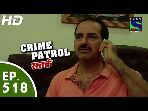 Crime Patrol - क्राइम पेट्रोल सतर्क - Episode 518 - 12nd June, 2015