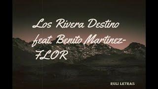 Flor   Los Rivera Destino Feat. Benito Martinez (Letra) (Lyrics)