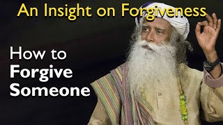 Sadhguru - How To Forgive Someone Who Hurt You [ An Insight On Forgiveness ]