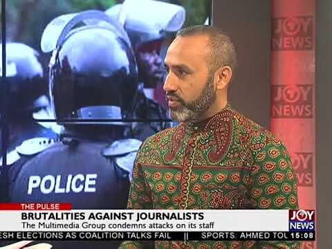 Brutalities Against Journalists - The Pulse on Joy News (8-5-18)