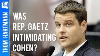 Did Rep Matt Gaetz Intimidate Michael Cohen?
