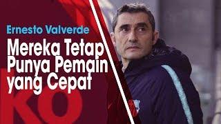 Liverpool Tak Diperkuat Dua Pilarnya, Ernesto Valverde Tetap Waspadai Lini Serang Lawan