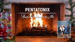 [Yule Log Audio] That's Christmas to Me - Pentatonix