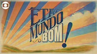 Êta Mundo Bom!: Abertura Da Novela Da Globo; Assista