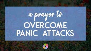 A Prayer to Overcome Panic Attacks
