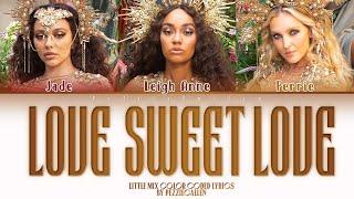 Little Mix - Love (Sweet Love) | Color Coded Lyrics