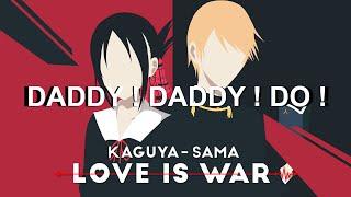 KAGUYA-SAMA: LOVE IS WAR OP 2 - DADDY ! DADDY ! DO ! - Masayuki Suzuki (lyrics español)