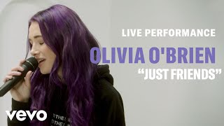 "Olivia O'Brien   ""Just Friends"" Live Performance | Vevo"