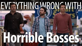 Everything Wrong With Horrible Bosses In 17 Minutes Or Less