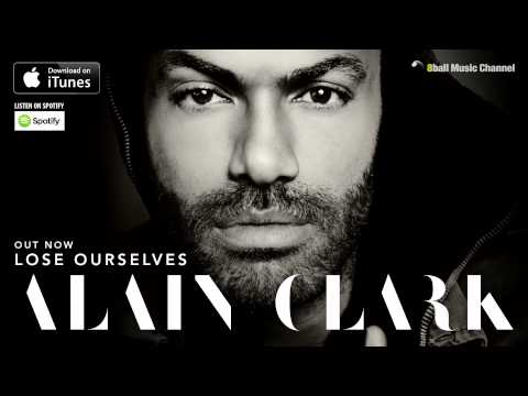 Alain Clark - Lose Ourselves (Official Audio)