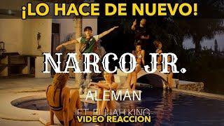 ¡Alemán Lo Hace De Nuevo!   Narco Jr. Feat. Elijah King (VIDEO REACCION)