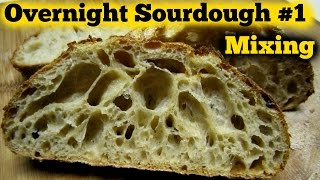 The Overnight Sourdough Bread Video #1 - Mixing- Super Sticky Wet Dough