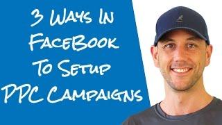 3 Ways To Setup Facebok Pay Per Click Ads With Facebook' Native Marketing Tools