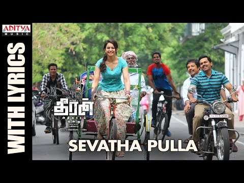 Download Sevatha Pulla Song With Lyrics || Theeran Adhigaaram Ondru Movie || Karthi, Rakul Preet || Ghibran HD Mp4 3GP Video and MP3