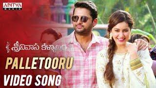 Palletooru Video Song     Srinivasa Kalyanam Songs    Nithiin, Raashi Khanna    Vegesna Satish