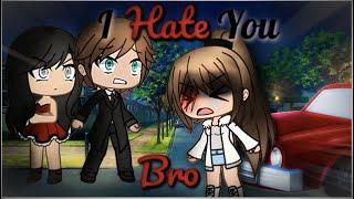 I Hate You, Brother | Gacha Life Mini Movie | GLMM | Part 2