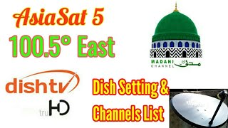 AsiaSat 5 at 100.5°East Ku Band Dish setting and Channels List. Dish TV HD channels