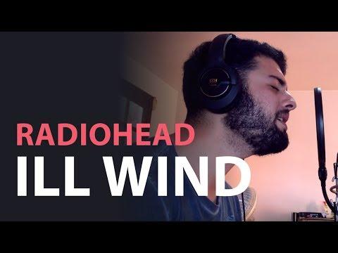 Radiohead - Ill Wind Cover
