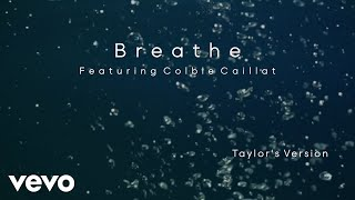 Taylor Swift – Breathe (Taylor's Version) (Lyric Video) ft. Colbie Caillat