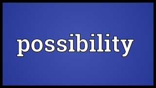 Possibility Meaning
