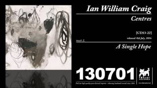 Ian William Craig - A Single Hope (Centres)