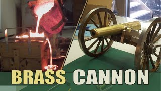 Casting a Cannon from Brass | Part 1