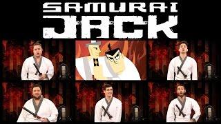 SAMURAI JACK THEME SONG ACAPELLA