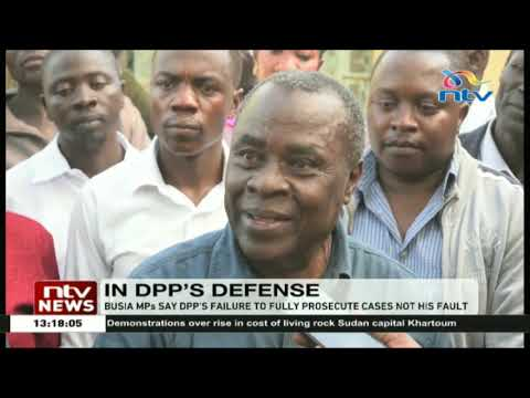 Busia MPs say DPP's failure to fully prosecute cases not his fault
