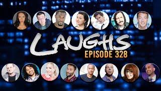 Laughs Episode 328 (FULL EPISODE)