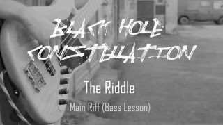 """Video Black Hole Constellation - The Riddle """"Main Riff"""" [Bass Lesson]"""