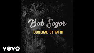 <b>Bob Seger</b>  Busload Of Faith Audio