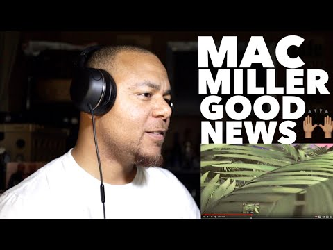 MAC MILLER - GOOD NEWS | FIRST REACTION!!
