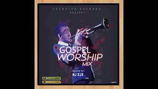 Dj Sjs   Gospel Worship Mix (OFFICIAL AUDIO)