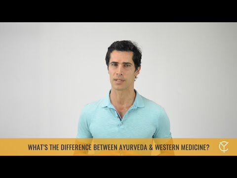 Video What are the differences between Ayurveda and western medicine?