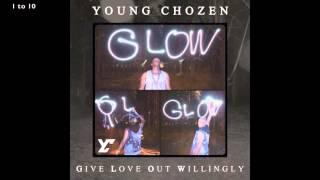 Young Chozen - G.L.O.W. (Full Album)