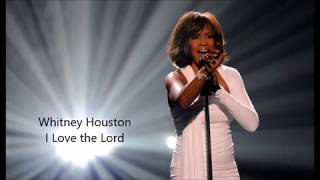 """I Love The Lord"" With Lyrics And Video By Whitney Houston"