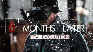 MY 6-MONTH FPV EVOLUTION
