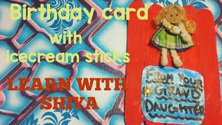Greeting card with ice-cream sticks || Beautiful card for grandfather ll LEARN WITH SHIYA