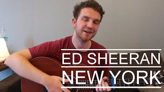 Ed Sheeran - New York (Guitar Lesson/Tutorial/How To Play/Chords/Cover)