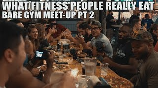 What Do Fitness People Really Eat? - Bare Gym Meet Up pt 2