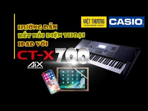 Kết nối điện thoại, Ipad với Casio CT-X700, phát nhạc, làm nhạc nền