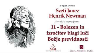 Sveti Janez Henrik Newman: 11 Bolezen in izročitev blagi luči Božje previdnosti