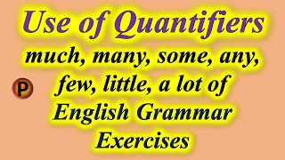 Use Of Quantifiers - Much, Many, Some, Any, Few, Little, A Lot Of - English Grammar Exercises ✅