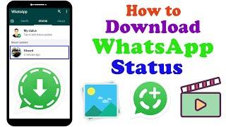 How to Download WhatsApp Status    save whatsapp status      download video & photo