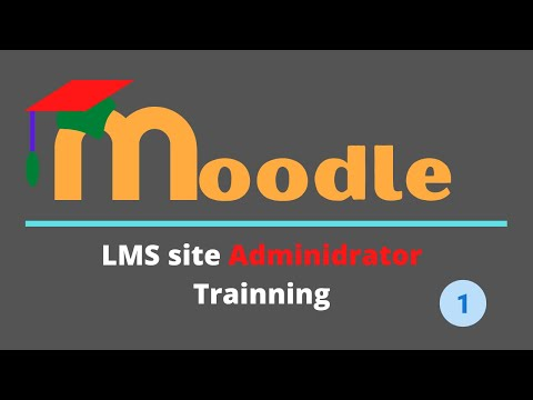 Moodle Learning Management site Administrator Trainning course Full LMS