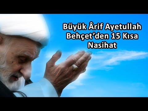 Ayetullah Behçet'den Nasihatler