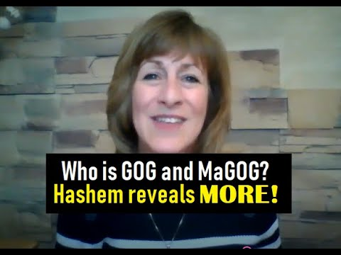 Who is GOG and MaGOG?  Hashem GOD reveals MORE!